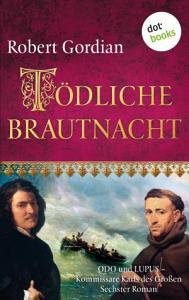 T  dliche Brautnacht  Odo und Lupus  Kommissare Karls des Gro  en   Sechster Roman PDF