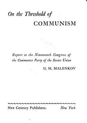On the Threshold of Communism