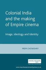 Colonial India and the Making of Empire Cinema