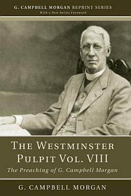 The Westminster Pulpit vol  VIII