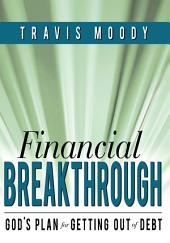 Financial Breakthrough: God's Plan for Getting Out of Debt