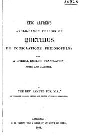 King Alfred's Anglo-Saxon Version of Boethius De Consolatione Philosophiae