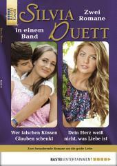 Silvia-Duett - Folge 13: Wer falschen Küssen Glauben schenkt/Dein Herz weiß nicht, was Liebe ist