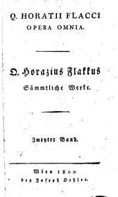Q. Horazius Flakkus sämmtliche Werke: Band 2