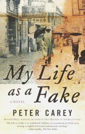 My Life as a Fake: A Novel