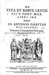 De vita et rebus gestis Pii V. Pont. Max: libri VI.