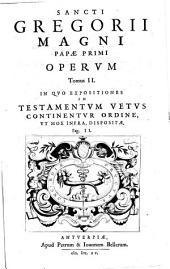 Sancti Gregorii Magni Papae Primi Opera0: Expositiones In Testamentum Vetus, Volume 2