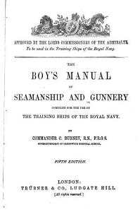 The Boy s Manual of Seamanship and Gunnery Book
