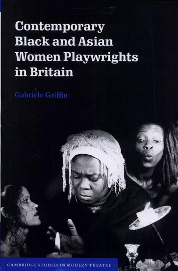 Contemporary Black and Asian Women Playwrights in Britain PDF