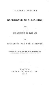 Experience as a Minister: With Some Account of His Early Life, and Education for the Ministry ; Containing in a Letter from Him to the Members of the Twenty-eighth Congregational Society of Boston