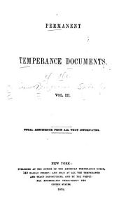 Permanent temperance documents of the American temperance society: Volume 3