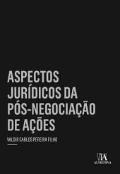 Aspectos Jurídicos da Pós-Negociação de Ações