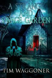 A Strange and Savage Garden