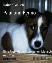 Paul und Benno: Eine Freundschaft zwischen Mensch und Tier