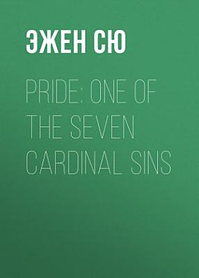 Pride  One of the Seven Cardinal Sins