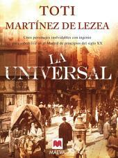 La Universal: Unos personajes inolvidables con ingenio para sobrevivir en el Madrid de principios del siglo XX.