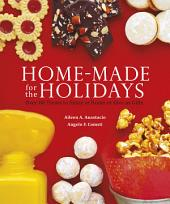 Homemade for the Holidays: Over 60 Treats to Enjoy at Home or Give as Gifts