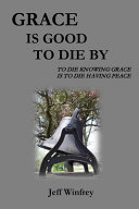 Grace Is Good To Die By