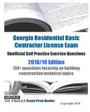 Georgia Residential Basic Contractor License Exam Unofficial Self Practice Exercise Questions 2018/19 Edition