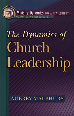 The Dynamics of Church Leadership  Ministry Dynamics for a New Century  PDF