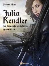 Julia Kendler - La leggenda dell'eterna giovinezza