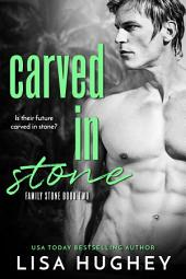Carved In Stone: Family Stone Romantic Suspense