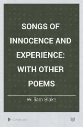 Songs of Innocence and Experience: with Other Poems