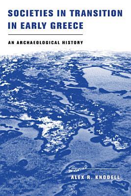 Societies in Transition in Early Greece PDF
