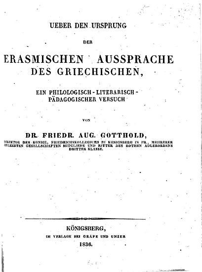 Ueber den Ursprung der Erasmischen Aussprache des Griechischen  ein philologisch literarisch p  dagogischer Versuch PDF