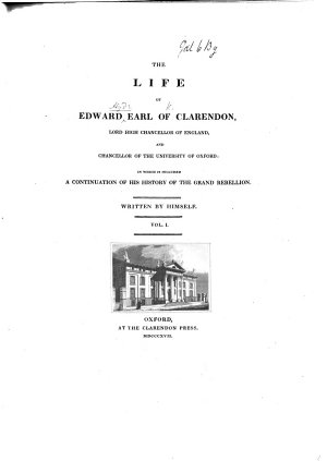 The life of Edward Earl of Clarendon     Written by himself  etc
