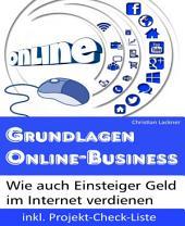 Grundlagen Online-Business: Wie auch Einsteiger Geld im Internet verdienen
