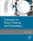 Curcumin in Food  Pharma and Cosmetics