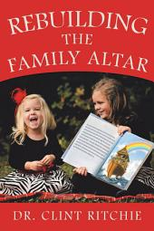 Rebuilding the Family Altar