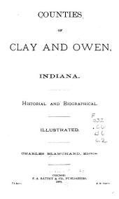 Counties of Clay and Owen, Indiana: Historical and Biographical ...