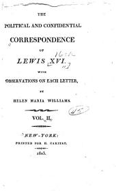 The Political and Confidential Correspondence of Lewis XVI.: With Observations on Each Letter, Volume 2
