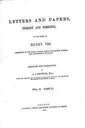 Letters and Papers, Foreign and Domestic of the Reign of Henry VIII: Preserved in the Public Record Office, the British Museum and Elsewhere in England, Volume 2, Part 2