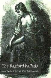 The Bagford Ballads: Illustrating the Last Years of the Stuarts: Volume 1