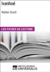 Ivanhoé de Walter Scott: Les Fiches de lecture d'Universalis