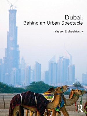 Dubai  Behind an Urban Spectacle
