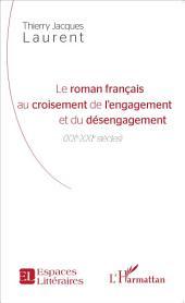 Le roman français au croisement de l'engagement et du désengagement: XXe-XXIe siècles