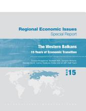 Regional Economic Issues, April 2015: Europe: The Western Balkans: 15 Years of Economic Transition