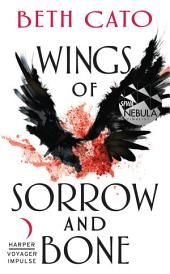 Wings of Sorrow and Bone: A Clockwork Dagger Novella