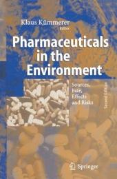 Pharmaceuticals in the Environment: Sources, Fate, Effects and Risks, Edition 2