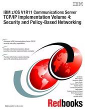 IBM z/OS V1R11 Communications Server TCP/IP Implementation Volume 4: Security and Policy-Based Networking
