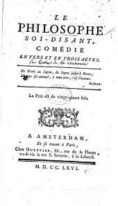 Le philosophe soi-disant: comédie en vers et en trois actes