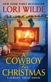 A Cowboy for Christmas: A Jubilee, Texas Novel