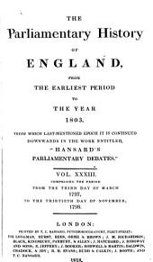 The Parliamentary History of England from the Earliest Period to the Year 1803: Volume 33