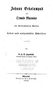 Leben und ausgew  hlte Schriften der V  ter und Begr  nder der Reformirten Kirche  Johann Oekelampad und Oswald Myconius  von K R  Hagenbach PDF