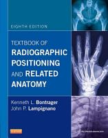 Textbook of Radiographic Positioning and Related Anatomy   E Book PDF