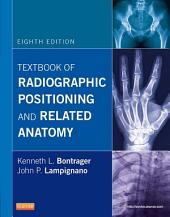 Textbook of Radiographic Positioning and Related Anatomy: Edition 8